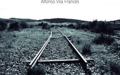 Alfono Vila publica «En vía muerta»